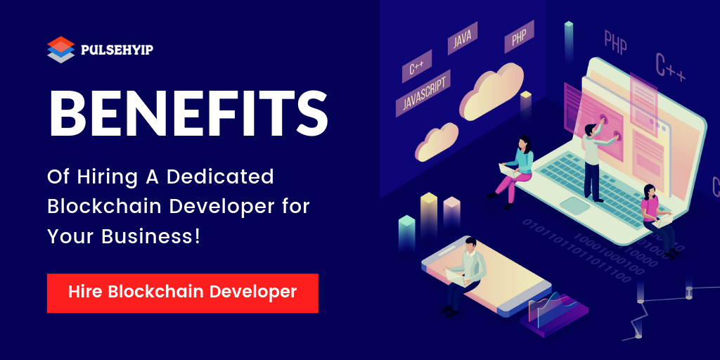 Benefits of Hiring Dedicated Blockchain Developers