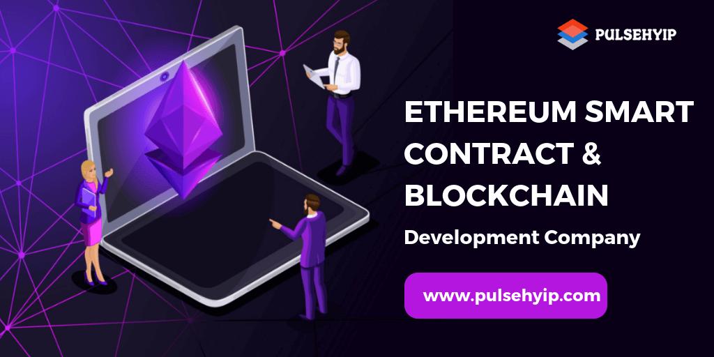 Ethereum Smart Contract & Blockchain Development Company