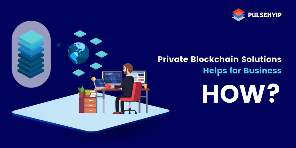 How does a private blockchain Solutions helps for your business ?