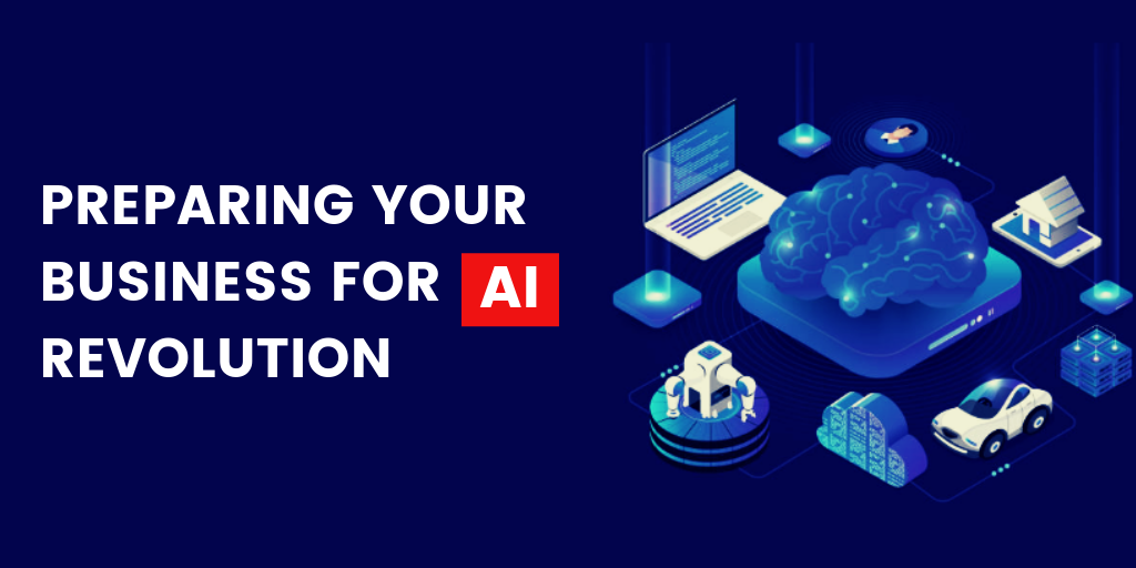 Preparing your Business for AI revolution