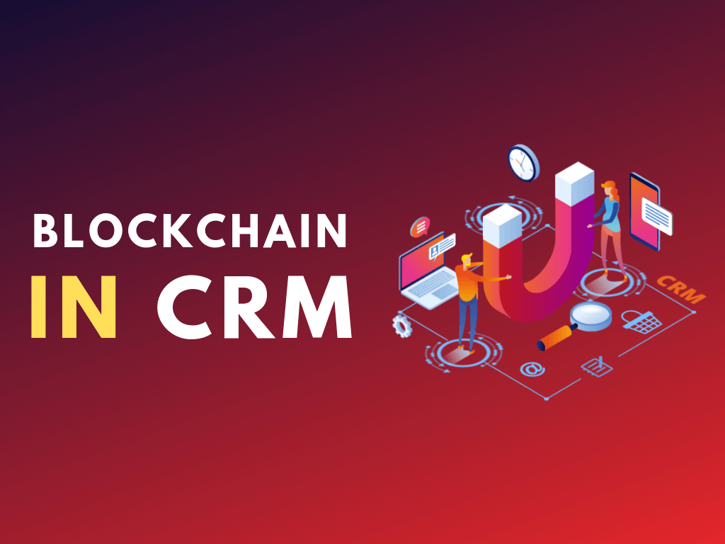 Blockchain In CRM | Blockchain Technology in CRM