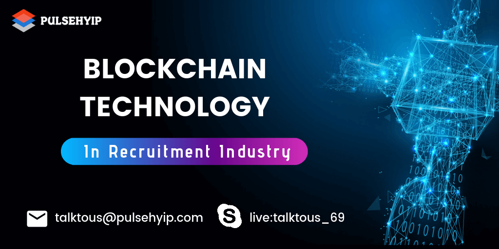 How Blockchain Technology Refine the Recruitment Process?