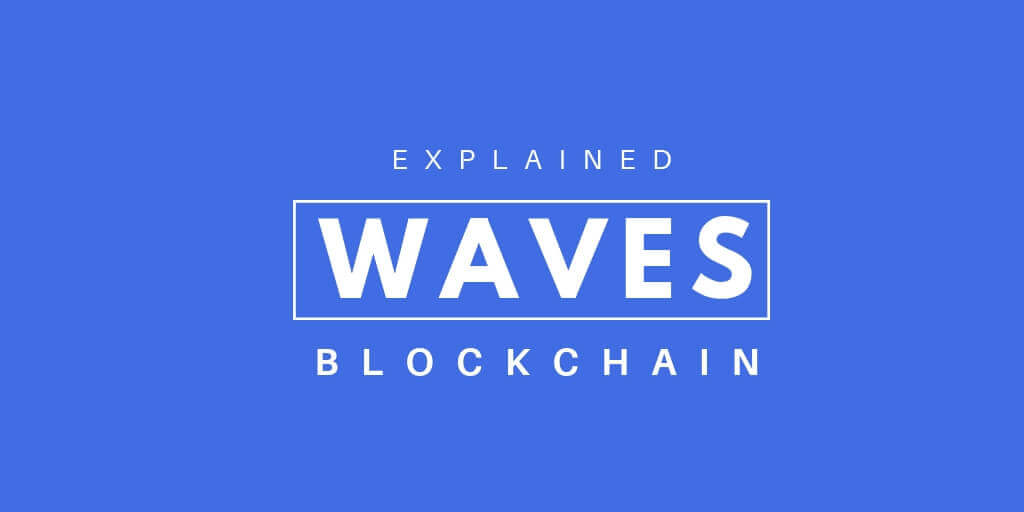 What is Waves Blockchain ? How It Works?