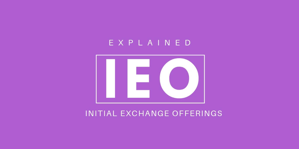 Initial Exchange Offerings ( IEO ) - A Beginner's Guide