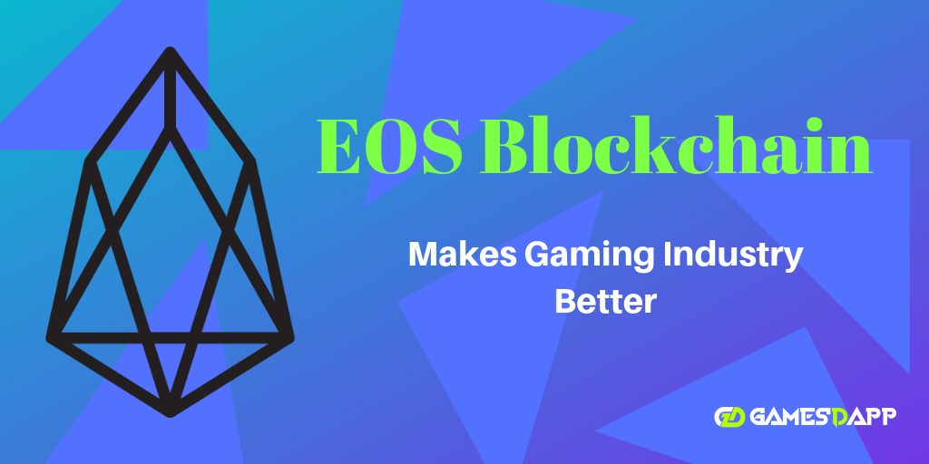 How could EOS Blockchain Make Gaming Industry Better?
