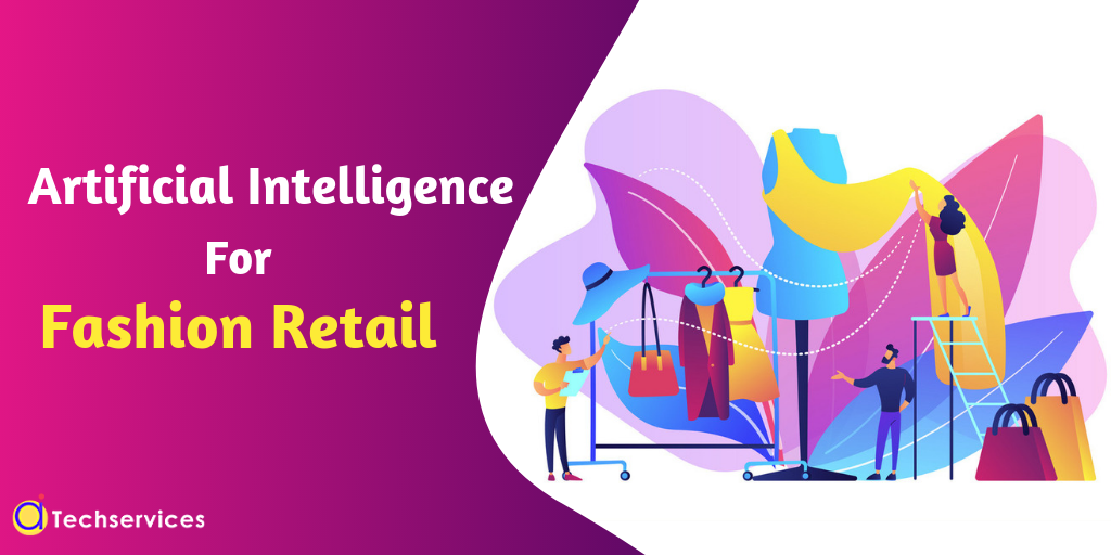 How AI can power the Fashion and Retail industry?