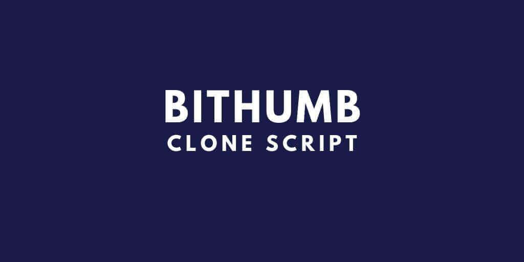 Clone Script To Start a Bitcoin Exchange Like Bithumb