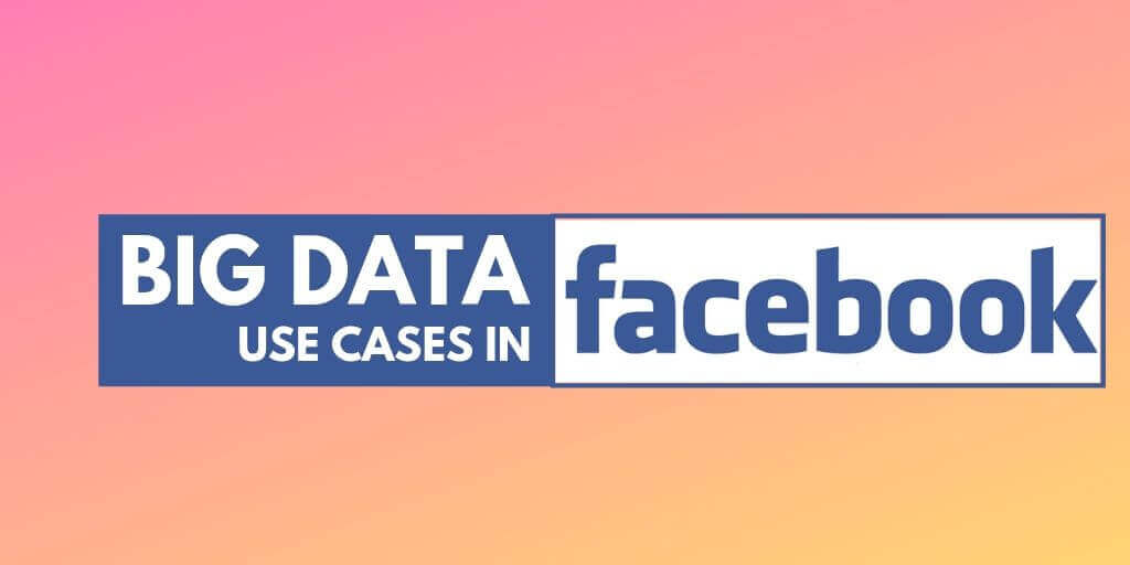 How Big Data Can Be Used In Facebook