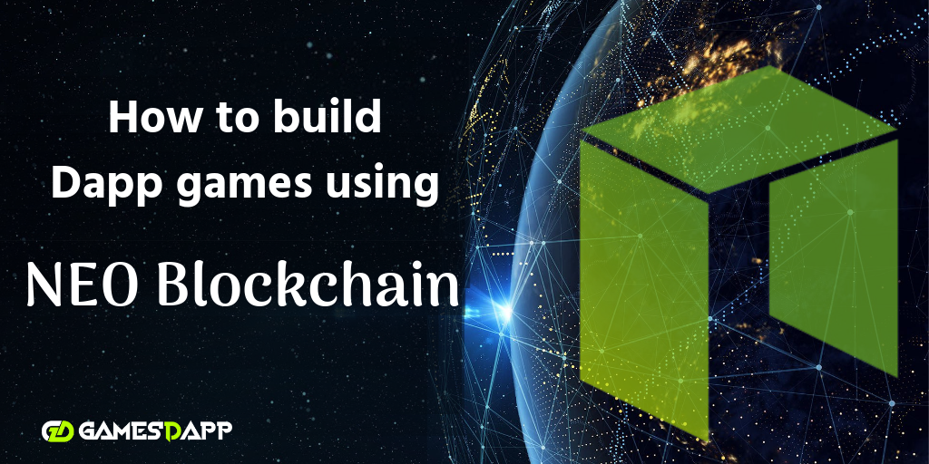 How to build DApp Games using NEO Blockchain?