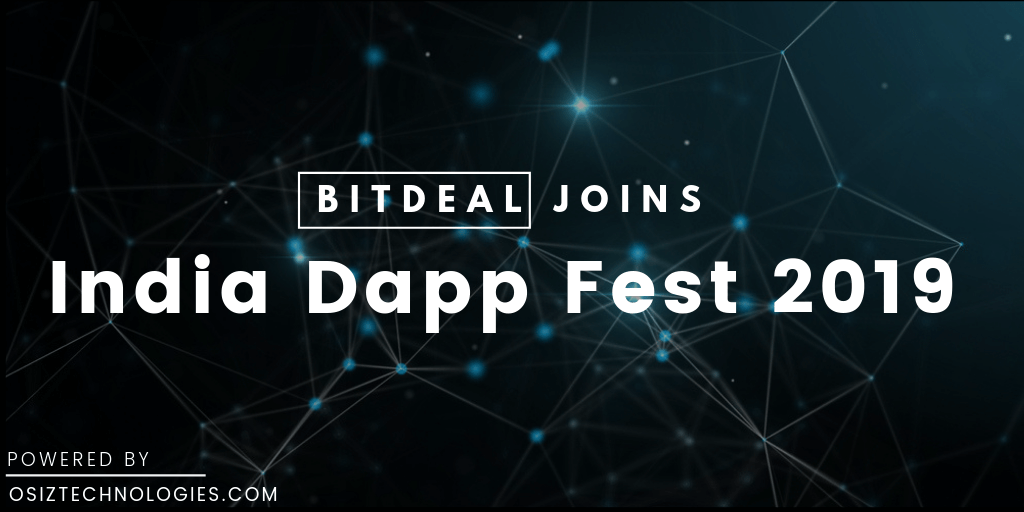 Bitdeal On The Roads to Attend India Dapp Fest 2019