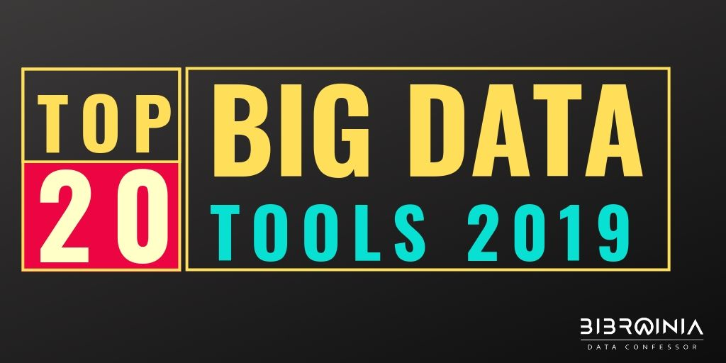 Top 20 Big Data Tools 2019