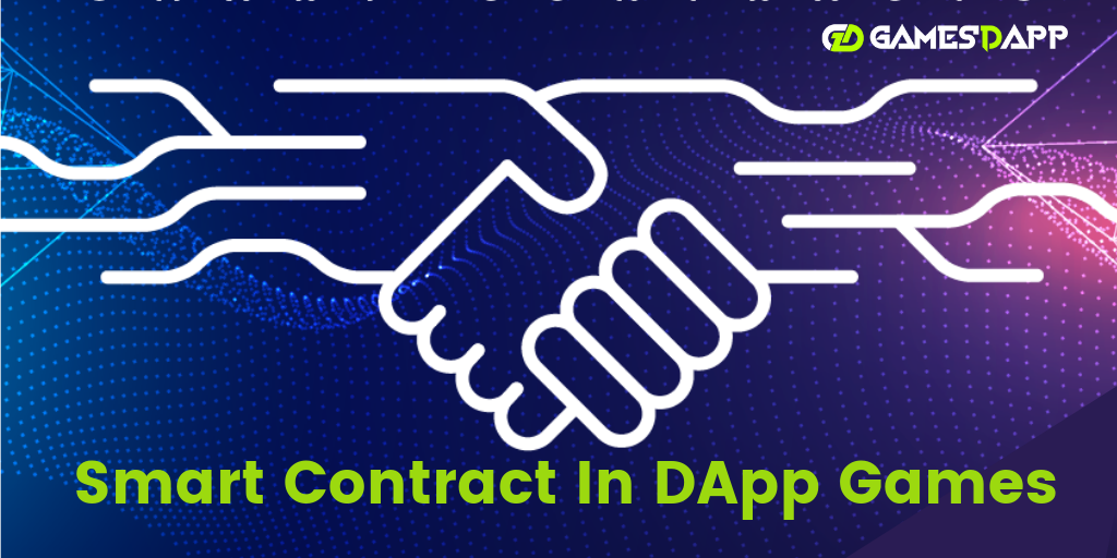What is a smart contract and How it's used in DApp Games?