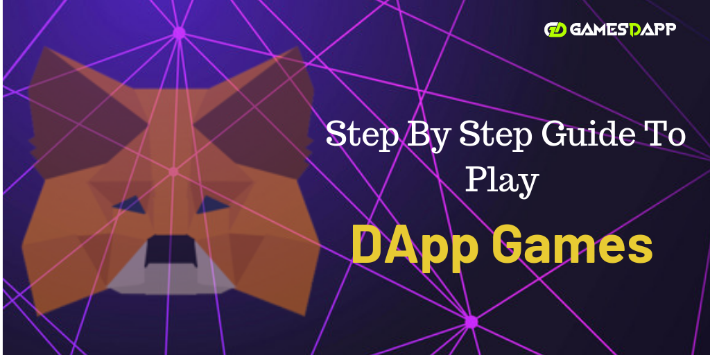 How to play DApp games? A Step-by-Step Guide for Beginners