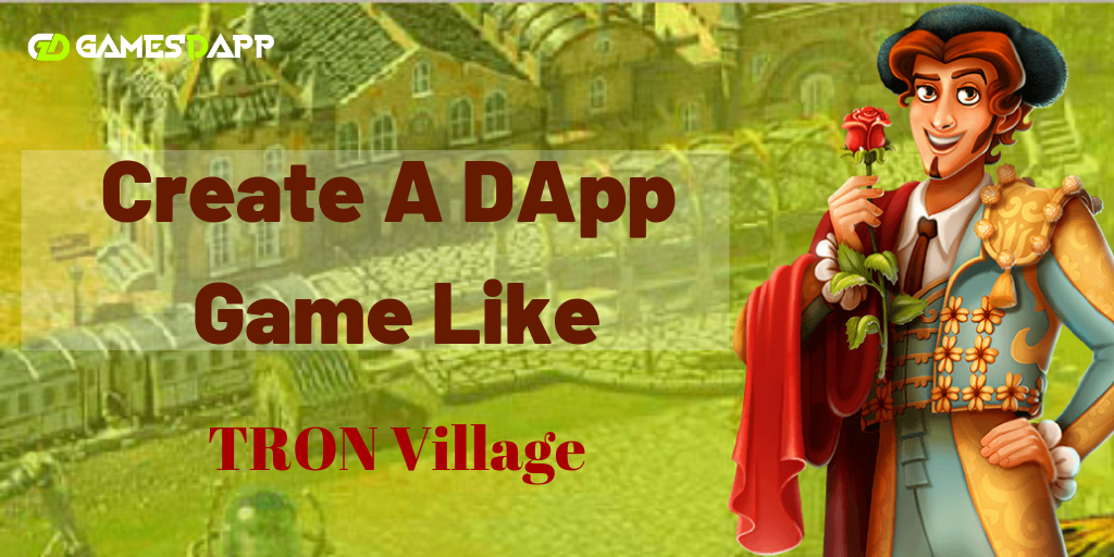 How to Create DApp Game like Tron village?