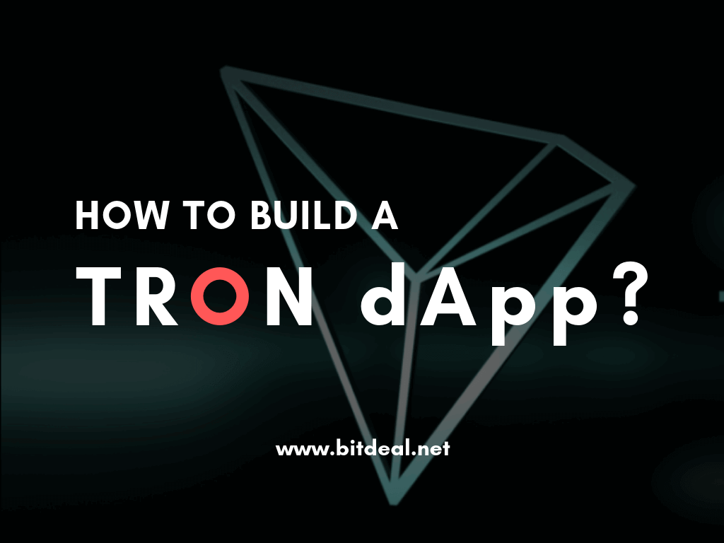 How to build a DAPP on TRON Network ?