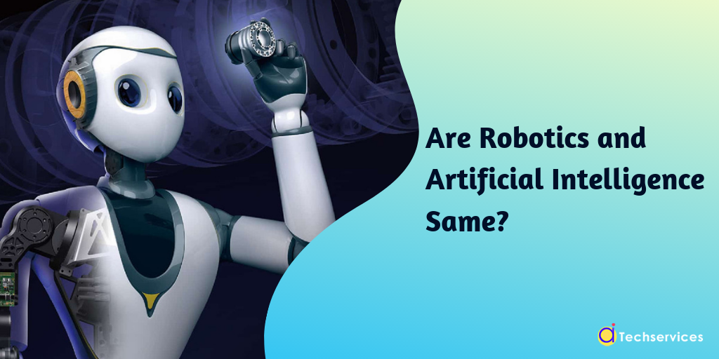 Are Robotics And Artificial Intelligence Same ?