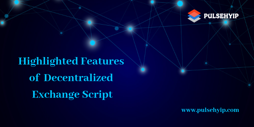 Highlighted Features of Pulsehyip Decentralized Exchange Script