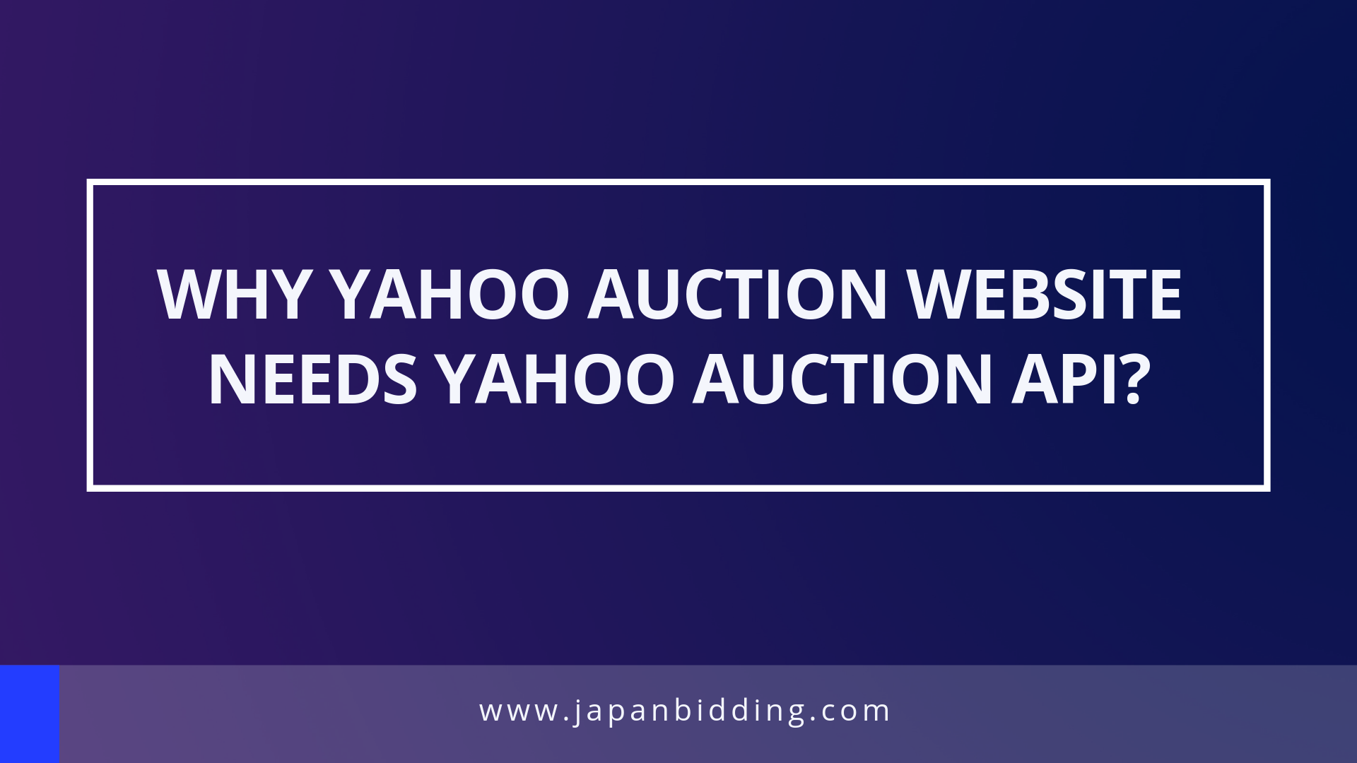Why Yahoo Auction Website Need Yahoo Auction API?
