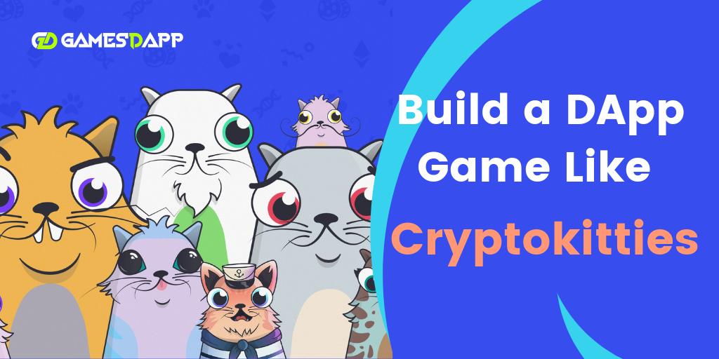 How to Build an Ethereum DApp Game like Cryptokitties?