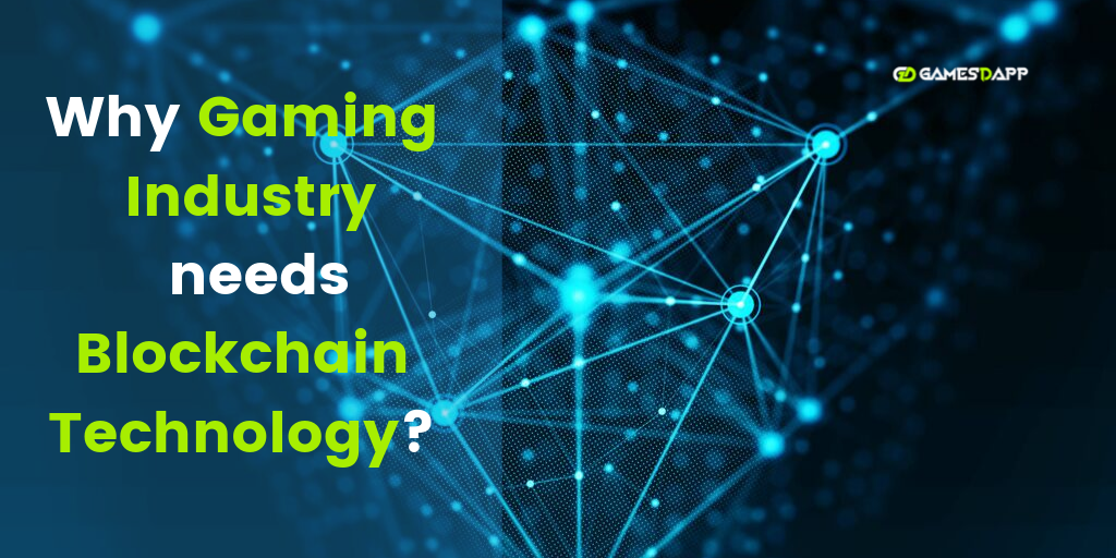 Why gaming industry needs Blockchain Technology?