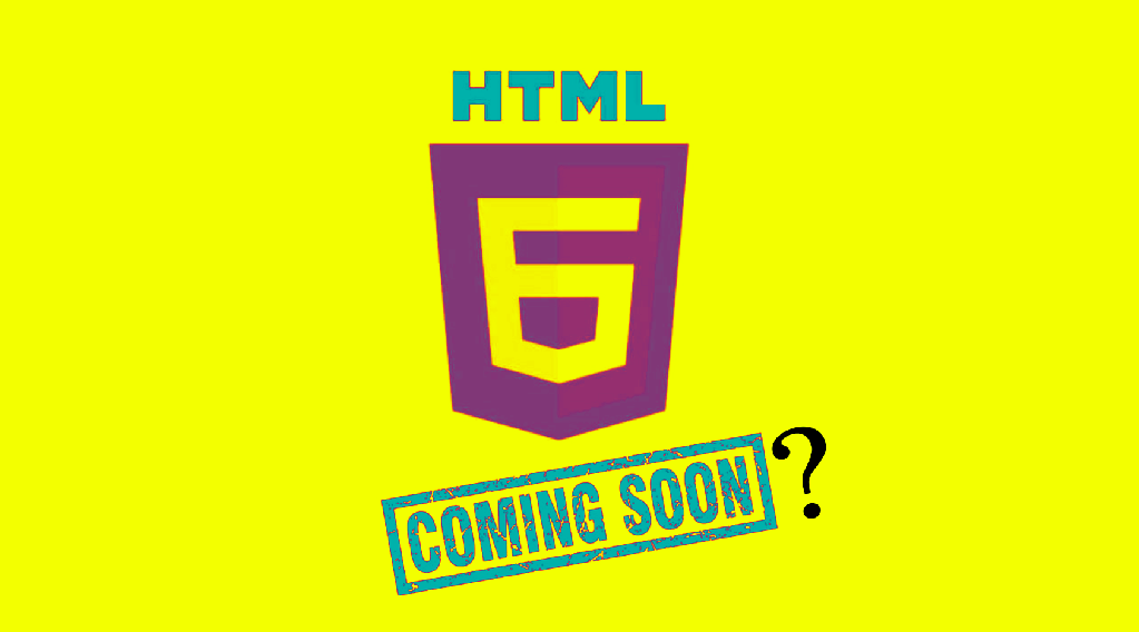 There will be no HTML6