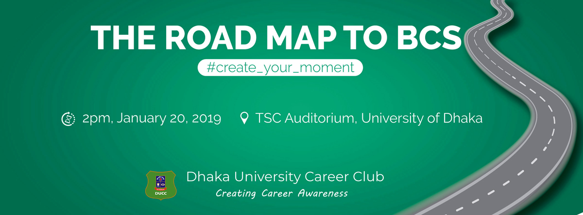 The Road Map To BCS: Create your moment by Dhaka University Career Club(DUCC)