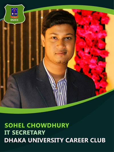 Sohel Chowdhury - IT Secretary-Dhaka University Career Club