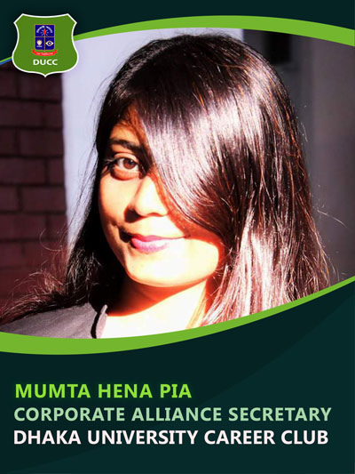 Mumta Hena Pia - Corporate Alliance Secretary-Dhaka University Career Club