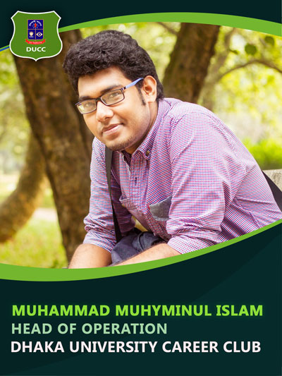Muhammad Muhyminul Islam - Head of Operation-Dhaka University Career Club