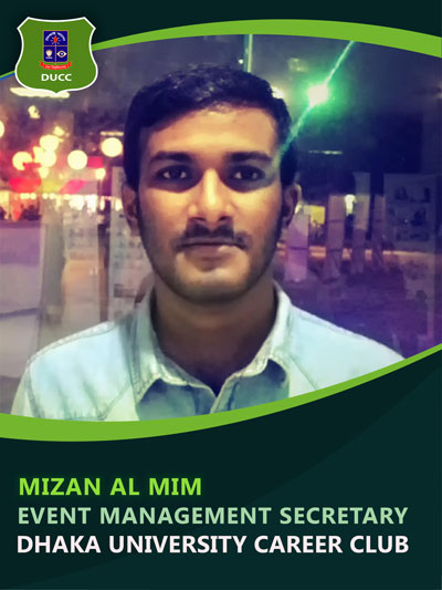 Mizan Al Mim - Event Planning and Management Secretary-Dhaka University Career Club