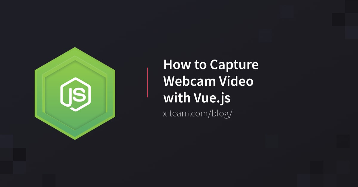 How to Capture Webcam Video with Vue js
