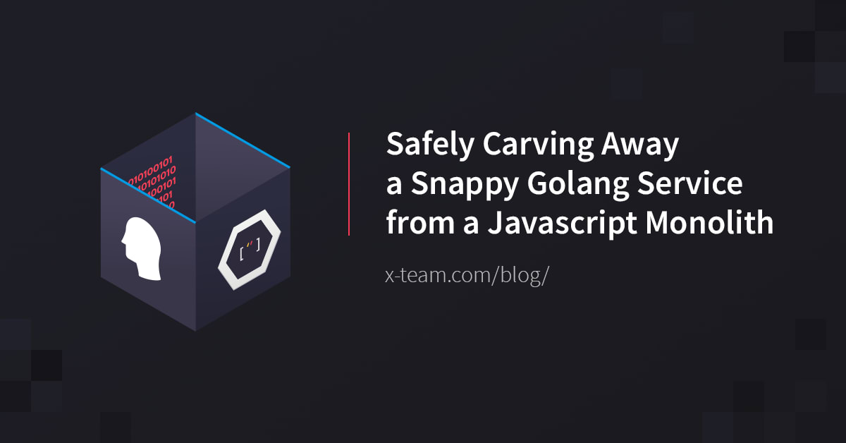 Safely Carving Away a Snappy Golang Service from a