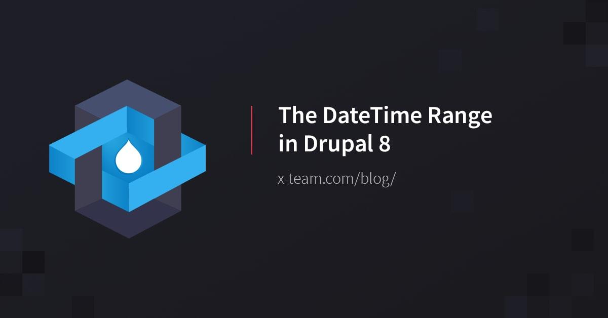 The DateTime Range in Drupal 8