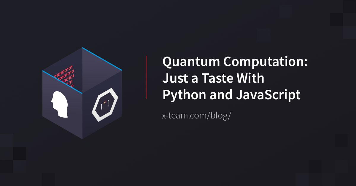 Quantum Computation: Just a Taste With Python and JavaScript