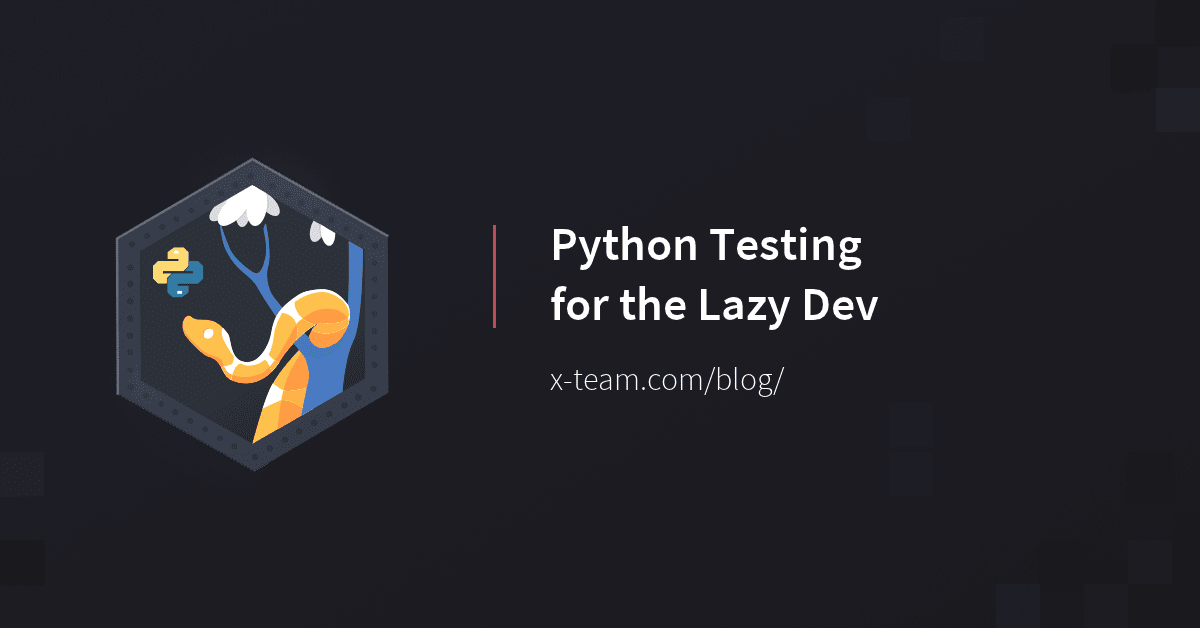 Python Testing for the Lazy Dev