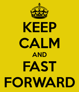 keep-calm-and-fast-forward-13