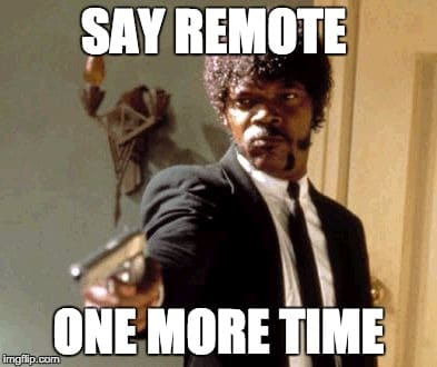 Say Remote One More Time!
