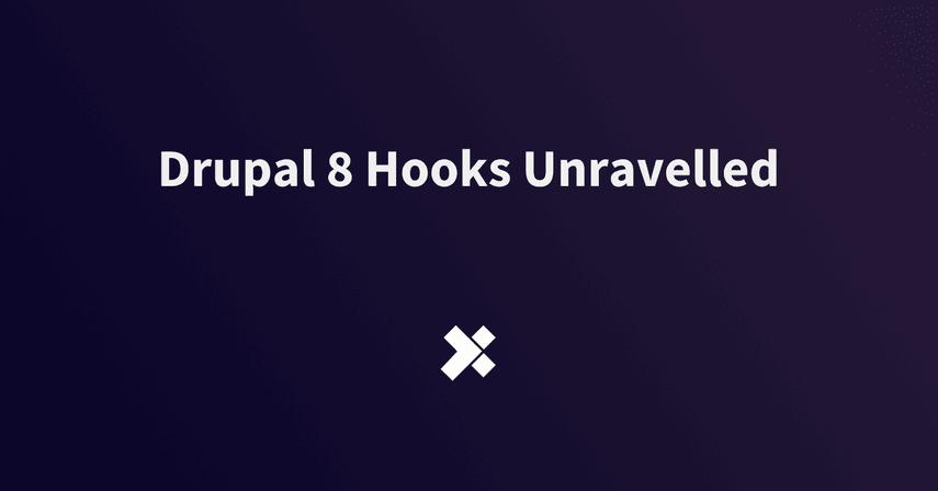 Drupal 8 Hooks Unravelled