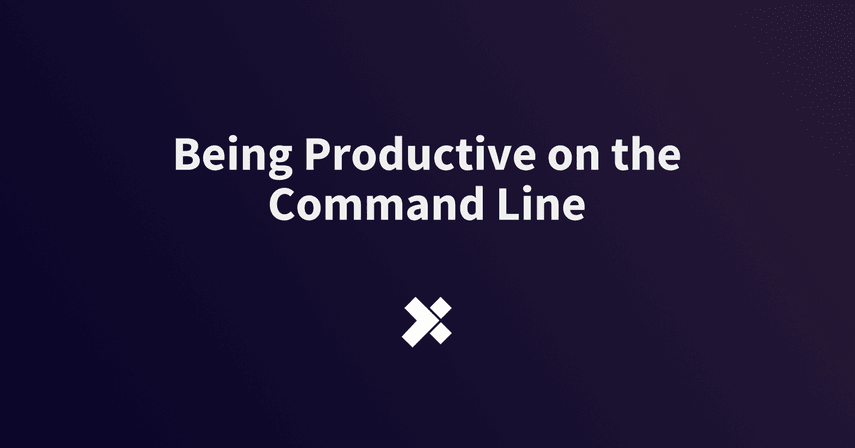 Being Productive on the Command Line
