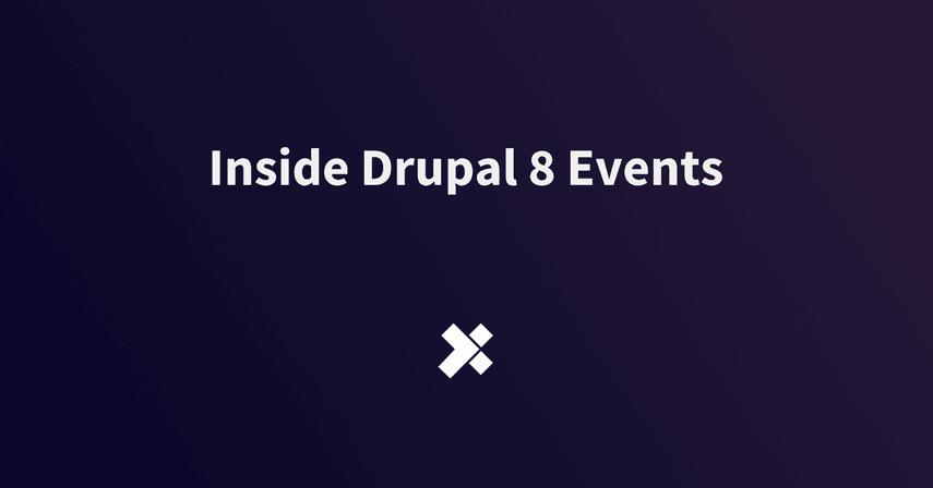 Inside Drupal 8 Events