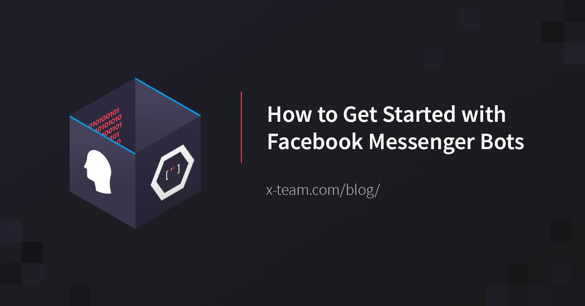 How to Get Started With Facebook Messenger Bots