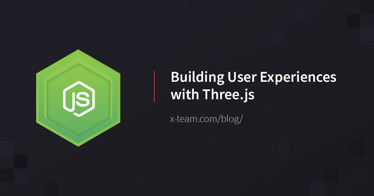 Building User Experiences with Three js