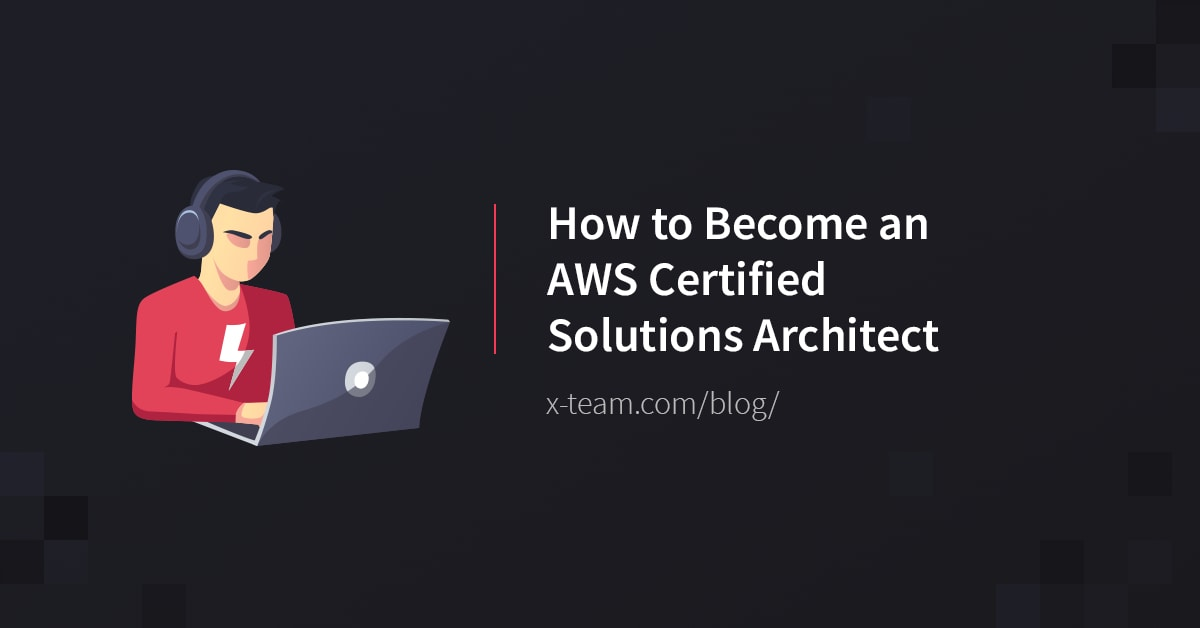 How To Become An Aws Certified Solutions Architect