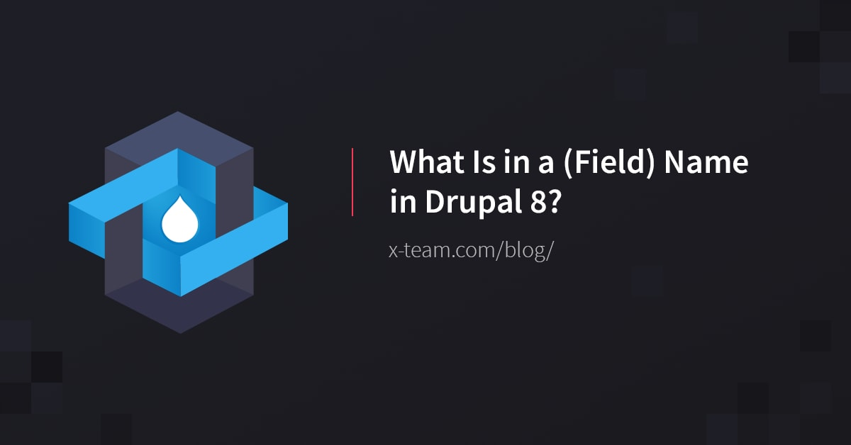 What Is in a (Field) Name in Drupal 8?