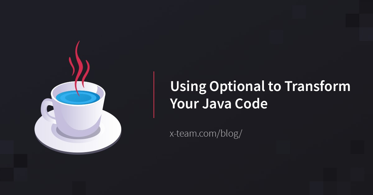 Using Optional to Transform Your Java Code