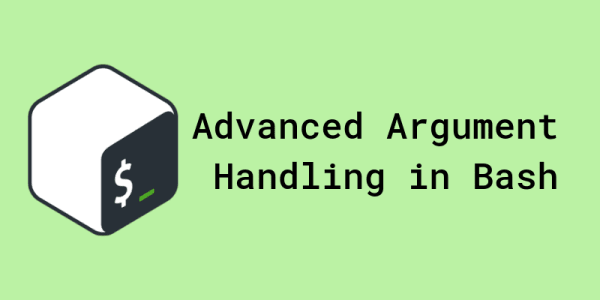Cover image for Advanced Argument Handling in Bash