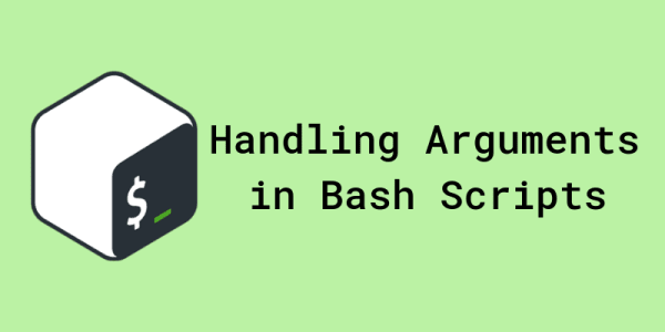 Cover image for Handling Arguments in Bash Scripts