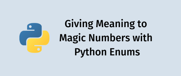 Cover image for Giving Meaning to Magic Numbers with Python Enums