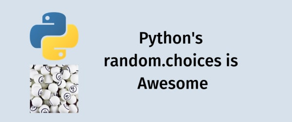 Cover image for Python's random.choices is Awesome