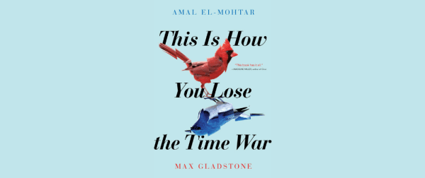 Cover image for This is How You Lose the Time War: A Review